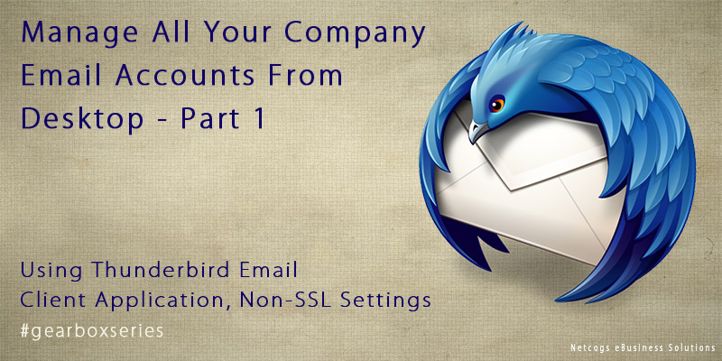 Manage All Your Company Email Accounts From Desktop Using Thunderbird (email client) Application, Non-SSL Settings – Part 1