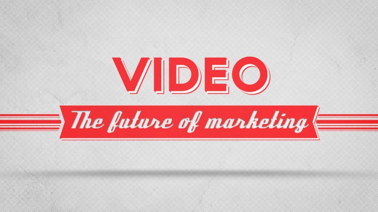 Don't miss out on YouTube marketing:  the future of content